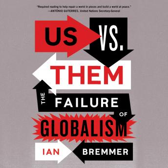 Download Us vs. Them: The Failure of Globalism by Ian Bremmer
