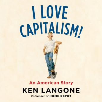 Download I Love Capitalism!: An American Story by Ken Langone