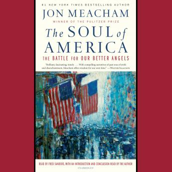 Download Soul of America: The Battle for Our Better Angels by Jon Meacham