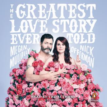 Download Greatest Love Story Ever Told: An Oral History by Nick Offerman, Megan Mullally