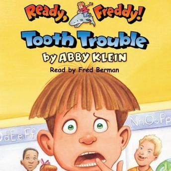 Ready Freddy: Tooth Trouble, Abby Klein