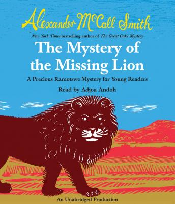 Free Mystery of the Missing Lion: A Precious Ramotswe Mystery for Young Readers(3) Audiobook read by Adjoa Andoh