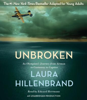 Download Unbroken (The Young Adult Adaptation): An Olympian's Journey from Airman to Castaway to Captive by Laura Hillenbrand