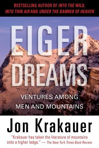 Eiger Dreams by  Jon Krakauer