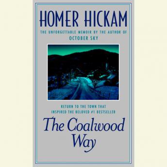 Coalwood Way by  Homer Hickam