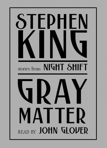 Gray Matter: And Other Stories from Night Shift by  Stephen King