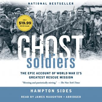 Ghost Soldiers: The Epic Account of World War II's Greatest Rescue Mission, Hampton Sides