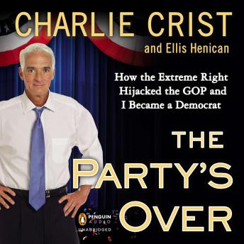 [Download Free] Party's Over: How the Extreme Right Hijacked the GOP and I Became a Democrat Audio Book Online