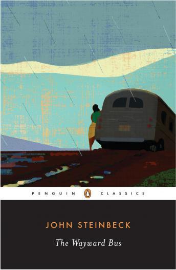 Wayward Bus by  John Steinbeck