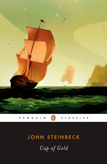 Cup of Gold: A Life of Sir Henry Morgan, Buccaneer, with Occasional Reference to History by  John Steinbeck