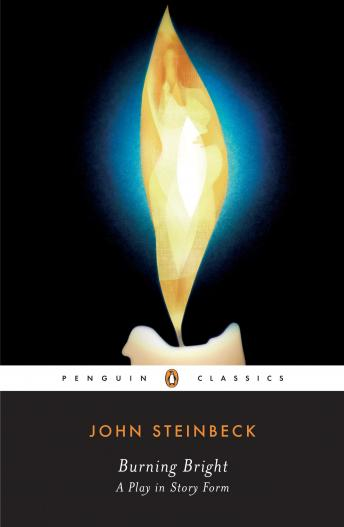 Burning Bright: A Play in Story Form by  John Steinbeck