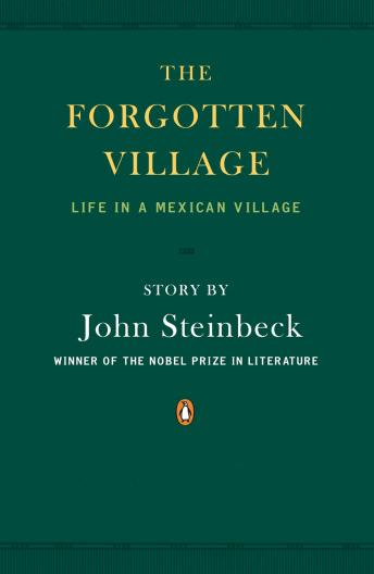 Forgotten Village: Life in a Mexican Village by  John Steinbeck