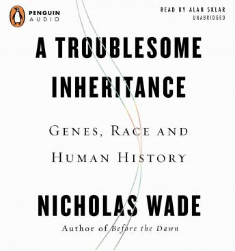 Download Troublesome Inheritance: Genes, Race, and Human History by Nicholas Wade