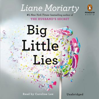 Big Little Lies, Audio book by Liane Moriarty