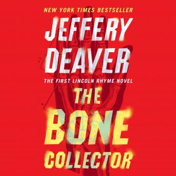 Bone Collector: The First Lincoln Rhyme Novel by  Jeffery Deaver