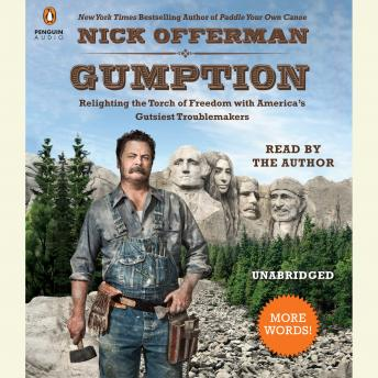 Download Gumption: Relighting the Torch of Freedom with America's Gutsiest Troublemakers by Nick Offerman
