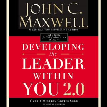 Download Developing the Leader Within You 2.0 by John C. Maxwell