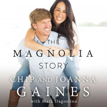 Magnolia Story, Audio book by Chip Gaines, Joanna Gaines