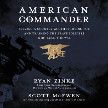 Download American Commander: Serving a Country Worth Fighting For and Training the Brave Soldiers Who Lead the Way by Scott McEwen, Ryan Zinke