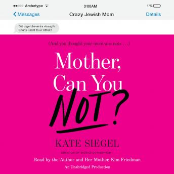 Download Mother, Can You Not? by Kate Siegel