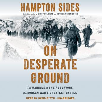 Download On Desperate Ground: The Marines at The Reservoir, the Korean War's Greatest Battle by Hampton Sides