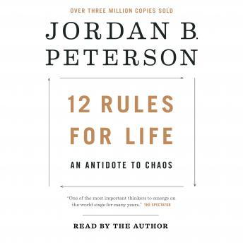 Download 12 Rules for Life: An Antidote to Chaos by Jordan B. Peterson