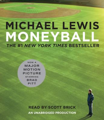 Moneyball: The Art of Winning an Unfair Game, Audio book by Michael Lewis