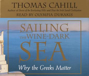 Download Sailing the Wine Dark Sea by Thomas Cahill