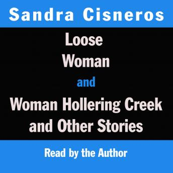 Loose Woman and Woman Hollering Creek by  Sandra Cisneros