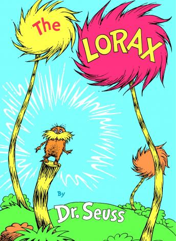Download Lorax by Dr. Seuss .