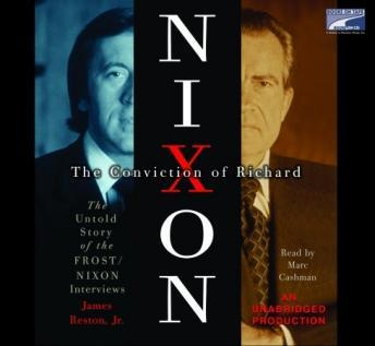 Download Conviction of Richard Nixon: The Untold Story of the Frost/Nixon Interviews by Jr. James Reston
