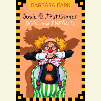 Junie B., First Grader: Boo...and I MEAN It!: Junie B. Jones #24