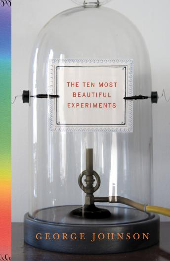 Ten Most Beautiful Experiments, George Johnson