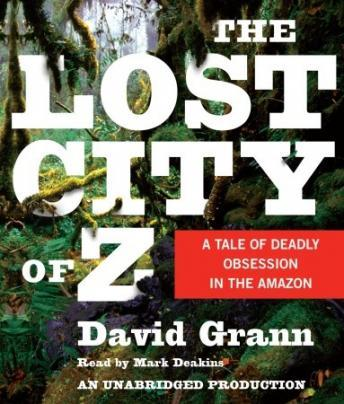 Download Lost City of Z by David Grann