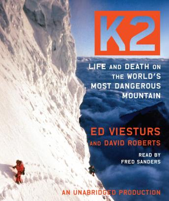 Download K2: Life and Death on the World's Most Dangerous Mountain by David Roberts, Ed Viesturs
