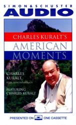 More Charles Kuralt's American Moments by  Charles Kuralt