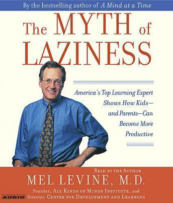 Myth of Laziness, Dr. Melvin Levine, M.D.