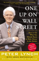 Download One Up on Wall Street: How To Use What You Already Know To Make Money In The Market by Peter Lynch