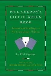 Download Phil Gordon's Little Green Book: Lessons and Teachings in No Limit Texas Hold'em by Phil Gordon