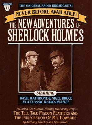 Tell Tale Pigeon Feathers and The Indiscretion of Mr. Edwards: The New Adventures of Sherlock Holmes, Episode #11, Denis Green, Anthony Boucher