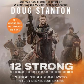 Download 12 Strong: The Declassified True Story of the Horse Soldiers by Doug Stanton