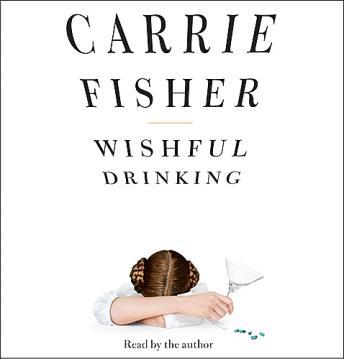 Download Wishful Drinking by Carrie Fisher