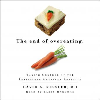 End of Overeating by  David A. Kessler MD