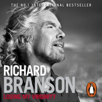 Download Losing My Virginity by Sir Richard Branson