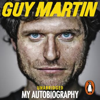 Download Guy Martin: My Autobiography by Guy Martin