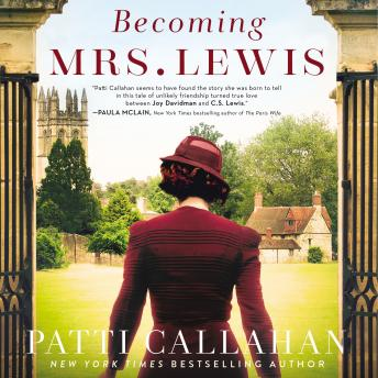 Becoming Mrs. Lewis: The Improbable Love Story of Joy Davidman and C. S. Lewis, Audio book by Patti Callahan