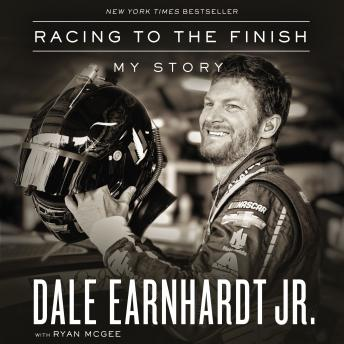 Download Racing to the Finish: My Story by Jr. Dale Earnhardt