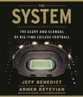 Download System: The Glory and Scandal of Big-Time College Football by Jeff Benedict