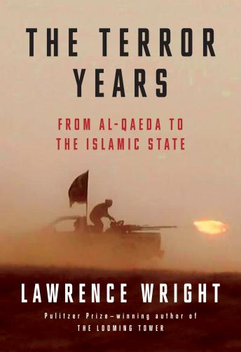 Download Terror Years: From al-Qaeda to the Islamic State by Lawrence Wright