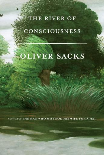 Download River of Consciousness by Oliver Sacks